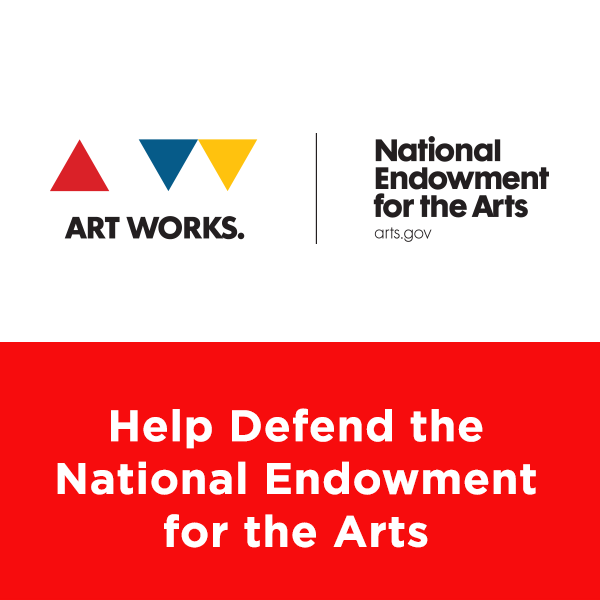 Help Defend the National Endowment for the Arts and National Endowment for the Humanities
