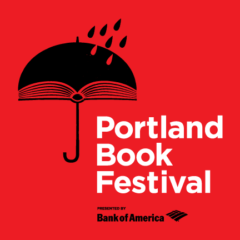 Join us for the Portland Book Festival presented by Bank of America on November 10, 2018