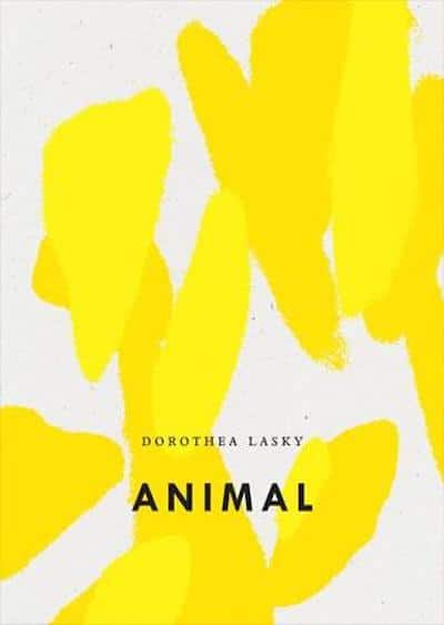 """Choose Creativity as a Lifestyle Despite the Horror:"" Dorothea Lasky Reads From Animal"