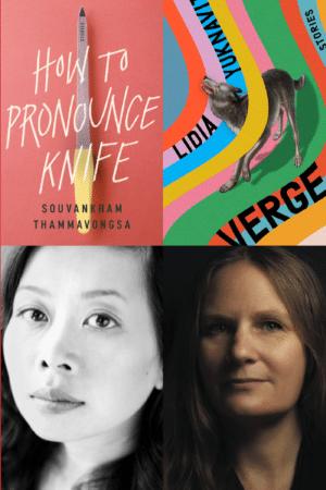 Souvankham Thammavongsa and Lidia Yuknavitch