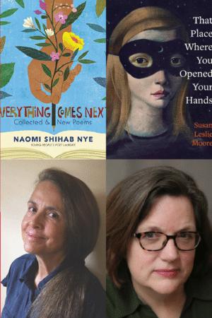 Naomi Shihab Nye and Susan Leslie Moore